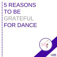 5 Reasons to be grateful for dance