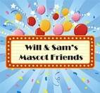 Will & Sam's Mascot Friends