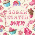 Sugar Coated Anarchy